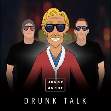Junge Junge vydávajú novinku Drunk Talk!